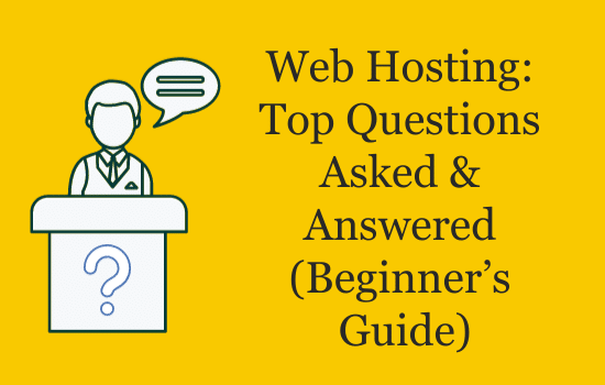 Web-Hosting-Top-Questions-Asked-Answered-(Beginners-Guide)